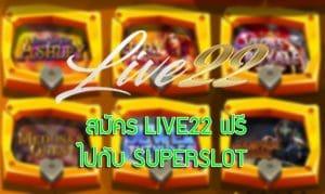 LIVE22 superslot